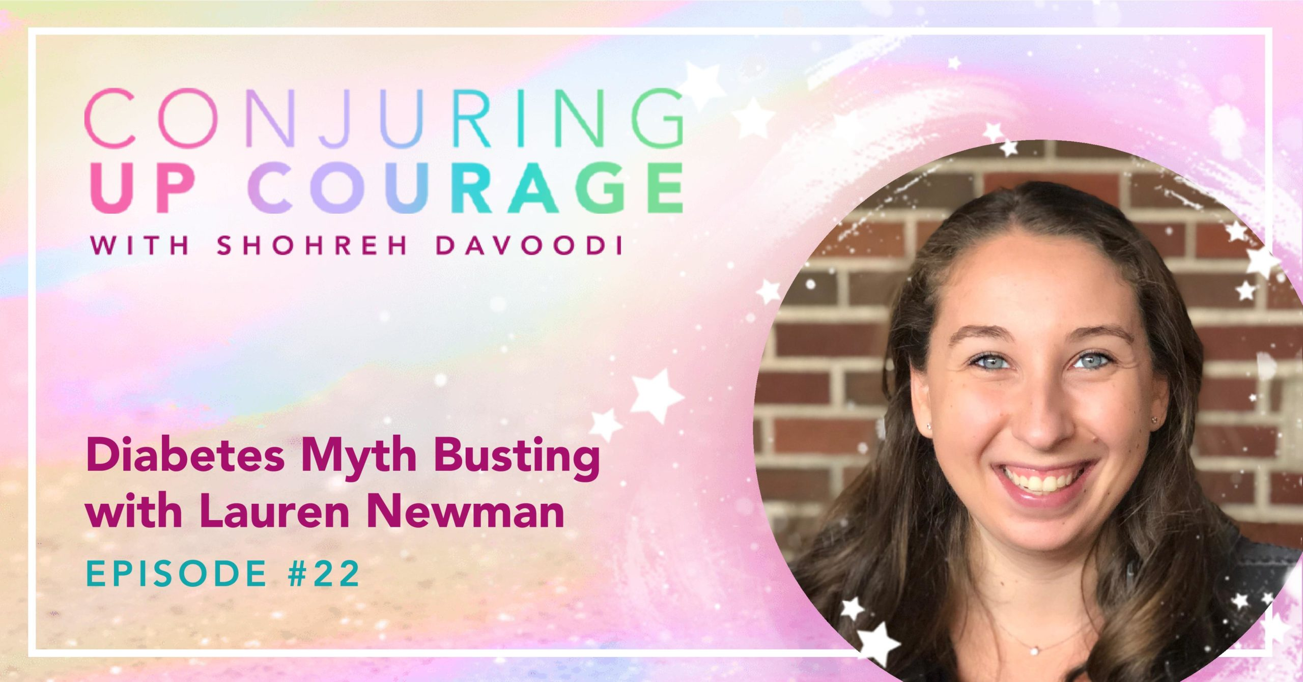 """The Conjuring Up Courage logo, a photo of Lauren, and the words, """"Diabetes Myth Busting with Lauren Newman Episode #22"""""""