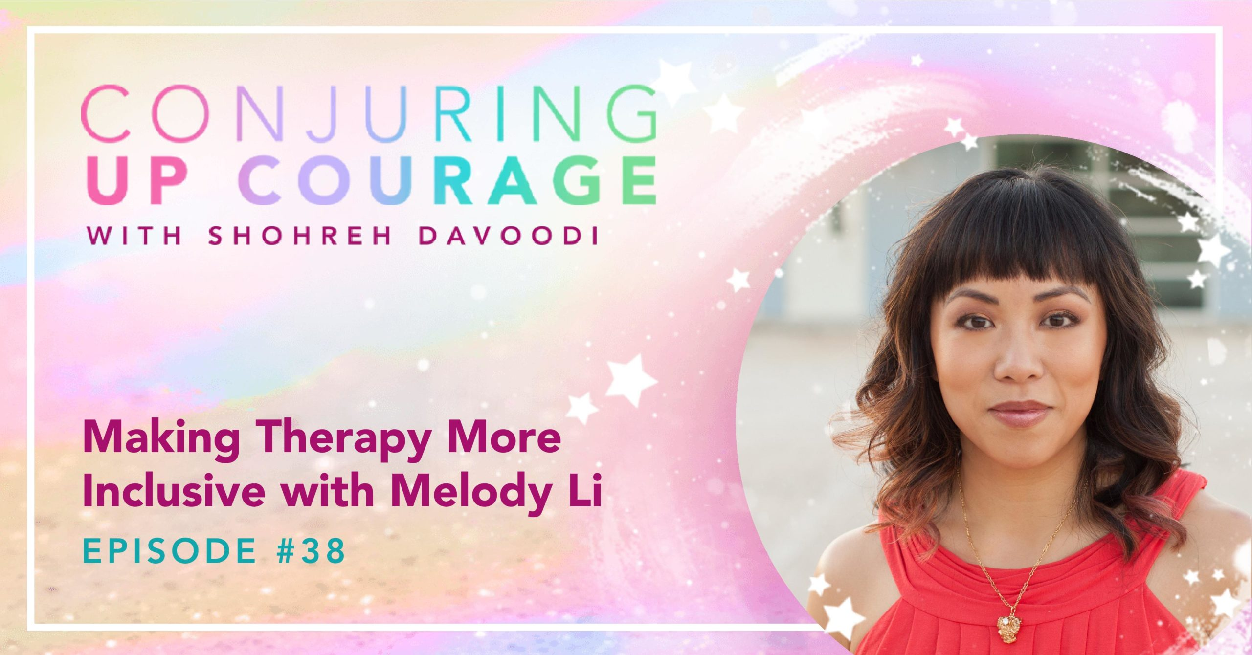 "The Conjuring Up Courage logo, a photo of Melody, and the words, ""Making Therapy More Inclusive with Melody Li Episode #38"""