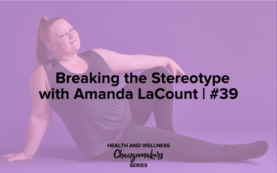 "Image text reads ""Breaking the Stereotype with Amanda LaCount 