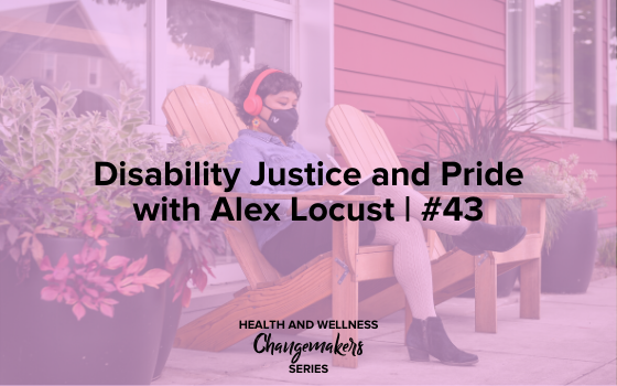 "Image text reads ""Disability Justice and Pride with Alex Locust 