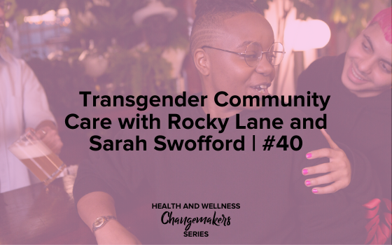 "Image text reads ""Transgender Community Care with Rocky Lane and Sarah Swofford 