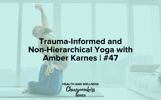 "Image text reads, ""Trauma-Informed and Non-Hierarchical Yoga with Amber Karnes 