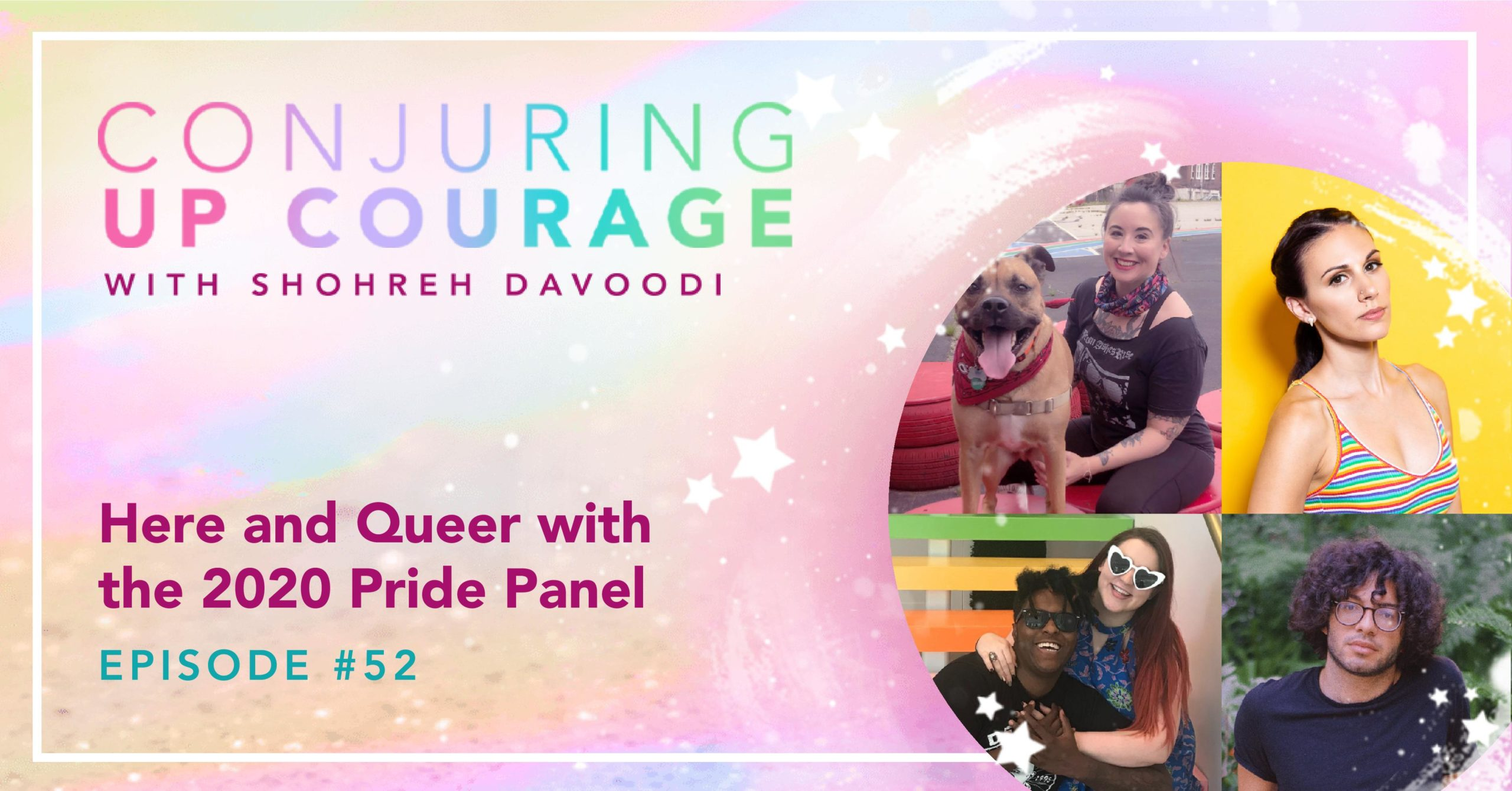 """The Conjuring Up Courage logo, photos of all the panelists, and the words, """"Here and Queer with the 2020 Pride Panel Episode #52"""""""
