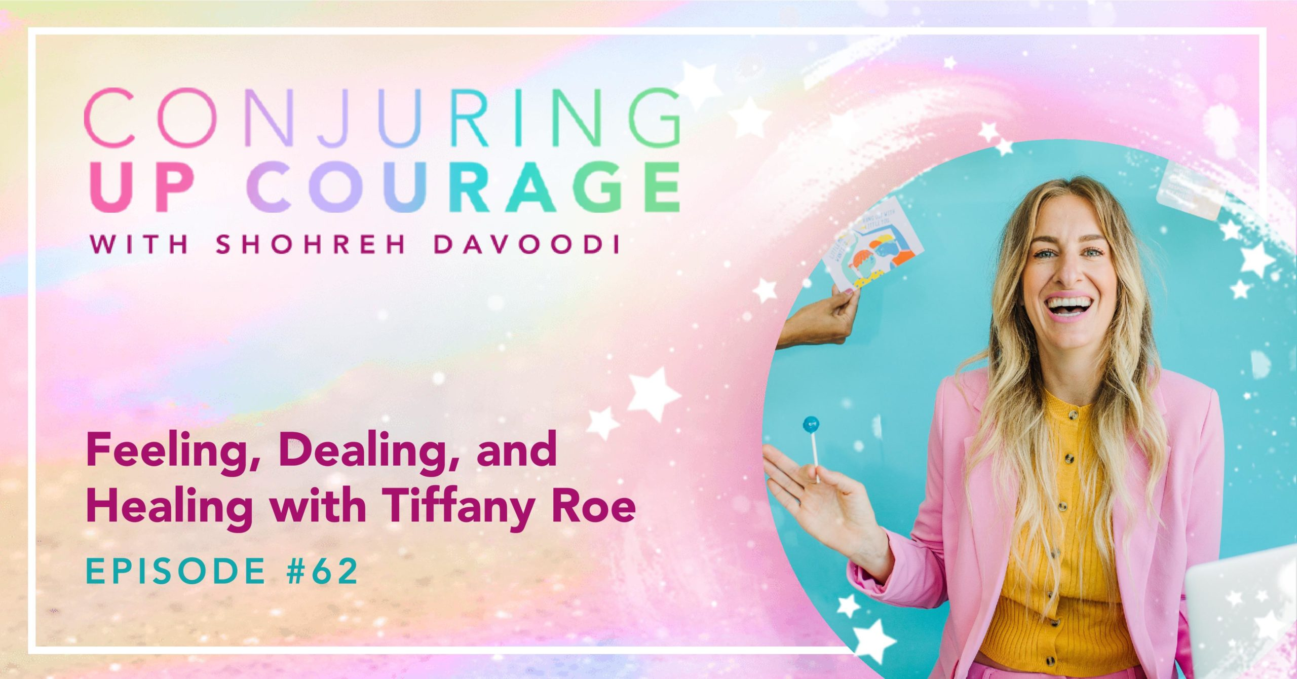 """The Conjuring Up Courage logo, a photo of Tiffany, and the words, """"Feeling, Dealing, and Healing with Tiffany Roe"""""""