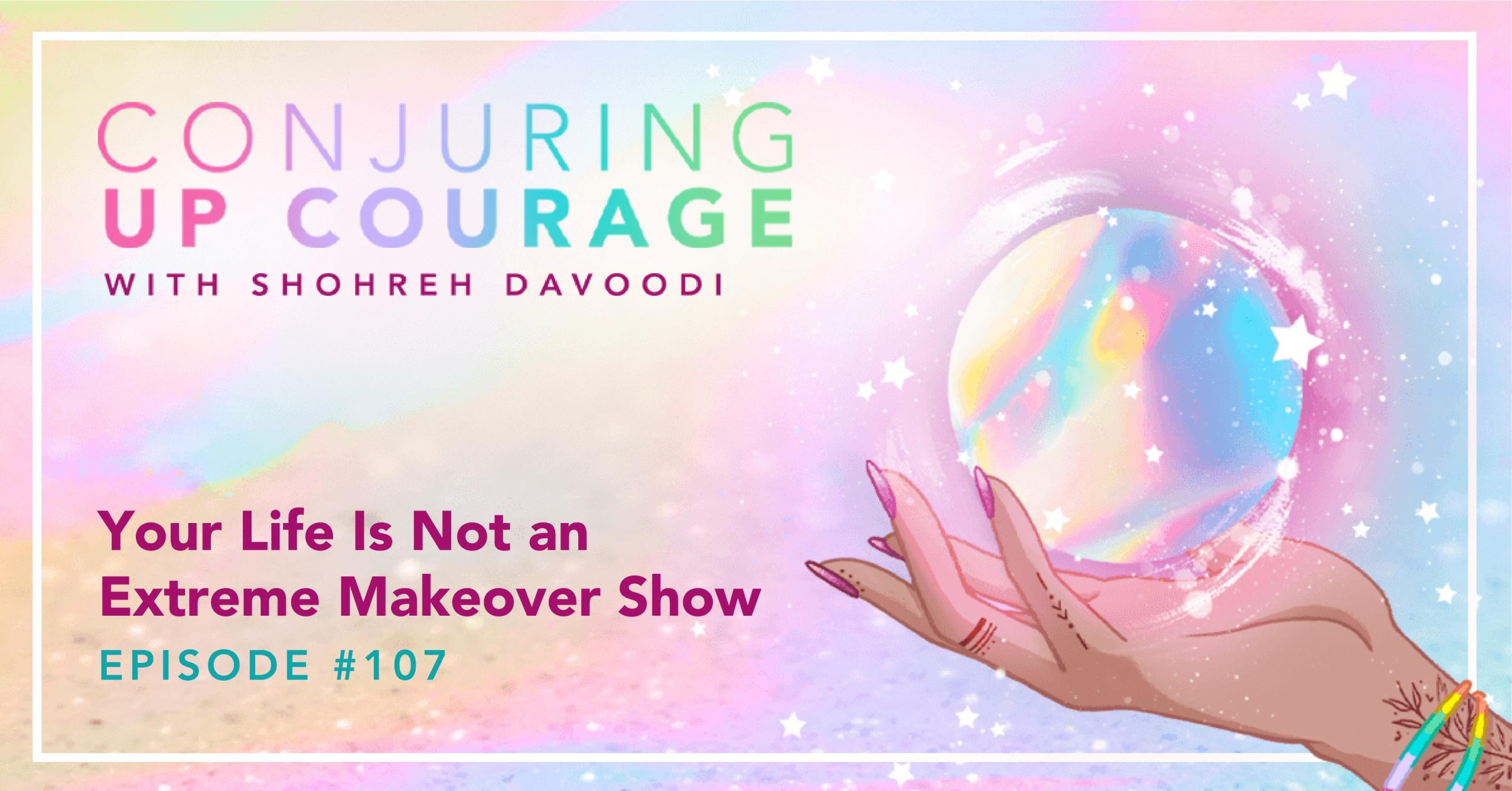 """The Conjuring Up Courage logo, a hand holding a rainbow pastel crystal ball, and the words, """"Strategies for Cultivating Curiosity Episode 106"""""""